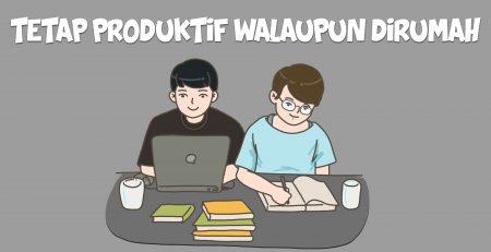 belajar dirumah, wfh, produktif
